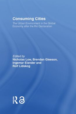 Consuming Cities: The Urban Environment in the Global Economy after Rio