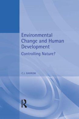 Environmental Change and Human Development: Controlling nature?