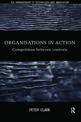 Organizations in Action: Competition between Contexts