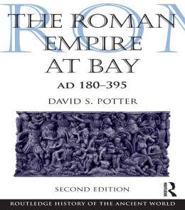 The Roman Empire at Bay, AD 180 - 395