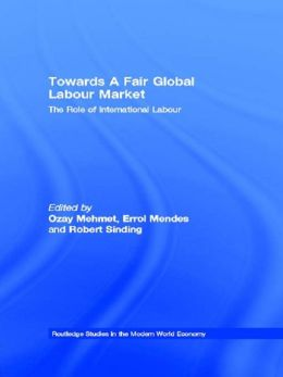 Towards A Fair Global Labour Market: The Role of International Labour