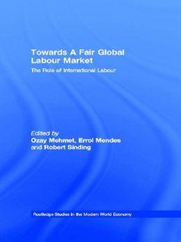 Towards A Fair Global Labour Market: The Role of International Labour