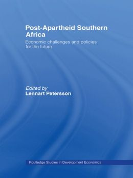 Post-Apartheid Southern Africa: Economic Challenges and Policies for the Future