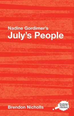 JULY'S PEOPLE, NICHOLLS (RGL): A Routledge Study Guide