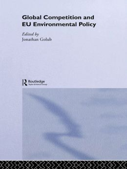 Global Competition and EU Environmental Policy