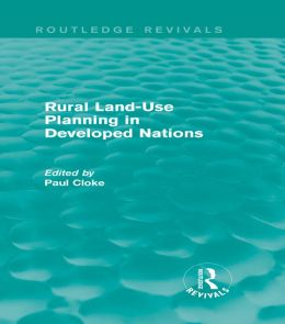 Rural Land-Use Planning in Developed Nations (Routledge Revivals)