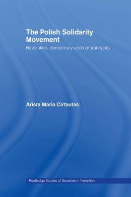 Polish Solidarity Movement: Revolution, Democracy and Natural Rights