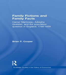Family Fictions and Family Facts: Harriet Martineau, Adolphe Quetelet and the Population Question in England 1798-1859