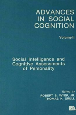 Social Intelligence and Cognitive Assessments of Personality: Advances in Social Cognition, Volume II