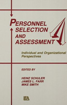 Personnel Selection and Assessment: Individual and Organizational Perspectives