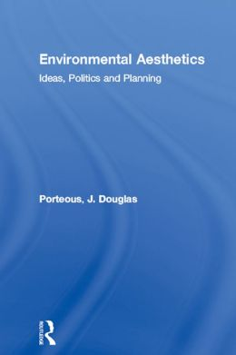 Environmental Aesthetics: Ideas, Politics and Planning