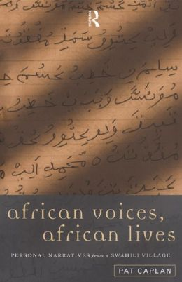 African Voices, African Lives: Personal Narratives from a Swahili Village
