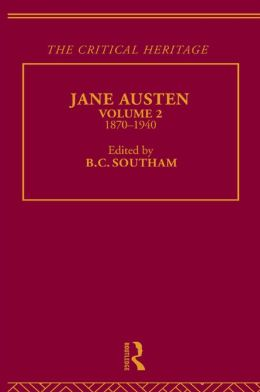 Jane Austen: The Critical Heritage Volume 2 1870-1940