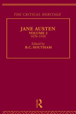 Jane Austen - The Critical Heritage Vol 2: The Critical Heritage Volume 2 1870-1940
