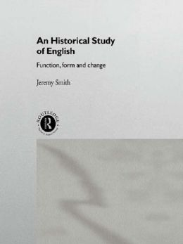 An Historical Study of English: Function, Form and Change