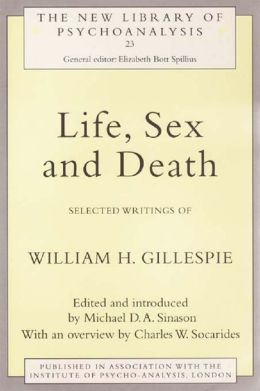 Life, Sex and Death: Selected Writings of William Gillespie