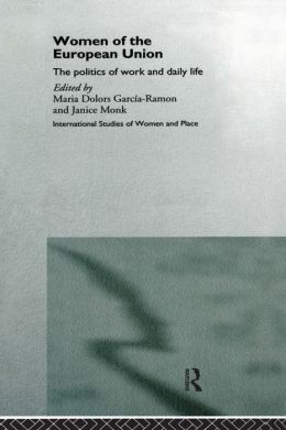 Women of the European Union: The Politics of Work and Daily Life