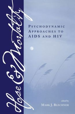 Hope and Mortality: Psychodynamic Approaches to AIDS and HIV