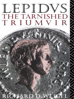 Lepidus: The Tarnished Triumvir