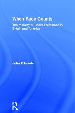 When Race Counts: The Morality of Racial Preference in Britain and America