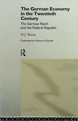 The German Economy in the Twentieth Century: The German Reich and the Federal Republic
