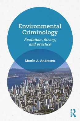 Environmental Crime Analysis: Evolution, Theory, and Practice