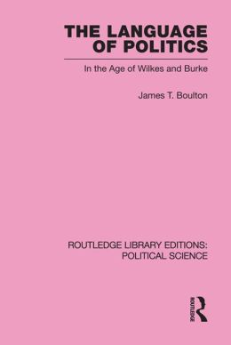 The Language of Politics Routledge Library Editions: Political Science Volume 39