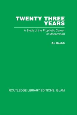 Twenty-three Years: A Study of the Prophetic Career of Mohammad