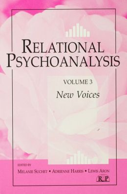 Relational Psychoanalysis, Volume 3: New Voices