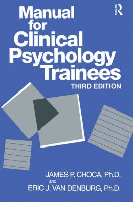 Manual For Clinical Psychology Trainees: Assessment, Evaluation And Treatment