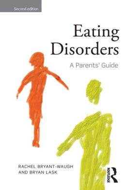 Eating Disorders: A Parents' Guide, Second edition