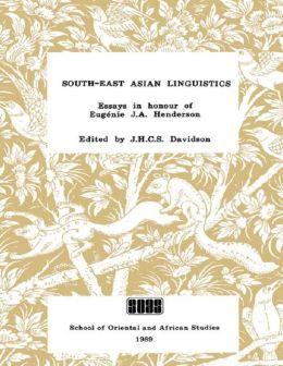 South-East Asian Linguistics: Essays in Honour of E. J. S. Henderson