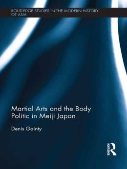 Martial Arts and the Body Politic in Meiji Japan