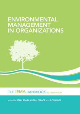 Environmental Management in Organizations: The IEMA Handbook: The IEMA Handbook