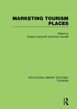 Marketing Tourism Places (RLE Tourism)