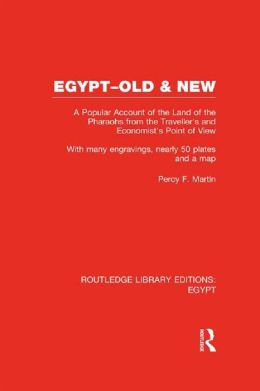 Egypt Old and New: A popular account. With many engravings, nearly 50 coloured plates and a map