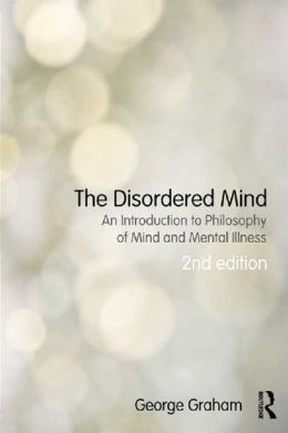 The Disordered Mind second edition: An Introduction to Philosophy of Mind and Mental Illness