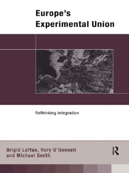 Europe's Experimental Union: Rethinking Integration