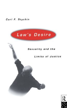 Law's Desire: Sexuality And The Limits Of Justice