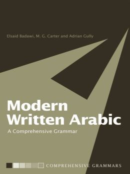 Modern Written Arabic: A Comprehensive Grammar