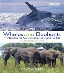 Whales and Dolphins in International Conservation Law and Politics: A Comparative Study