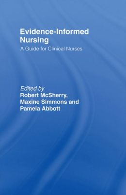 Evidence-Informed Nursing: A Guide for Clinical Nurses