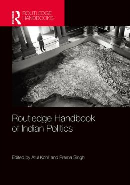 Routledge Handbook of Indian Politics