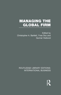 Managing the Global Firm (RLE International Business)