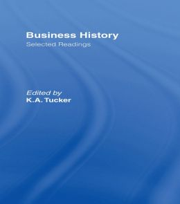 Business History: Selected Readings