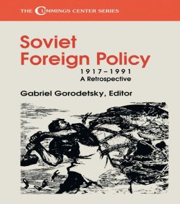 Soviet Foreign Policy, 1917-1991: A Retrospective
