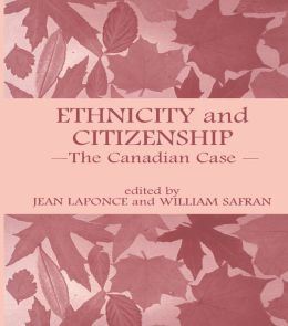 Ethnicity and Citizenship: The Canadian Case