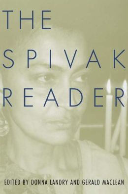 The Spivak Reader: Selected Works of Gayati Chakravorty Spivak: Selected Works of Gayati Chakravorty Spivak