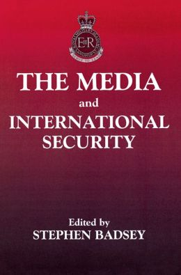 The Media and International Security