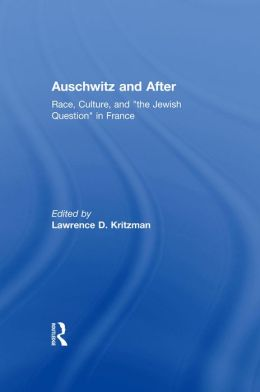 Auschwitz and After: Race, Culture, and